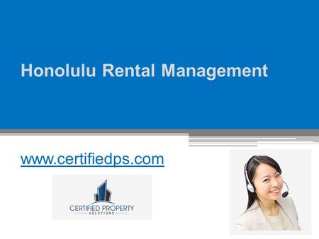 Honolulu Rental Management - www.certifiedps.com