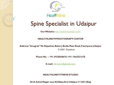 Spine Specialist in Udaipur Our Website:  HEALTHLINE PHYSIOTHERAPY CENTER Address: Anugrah