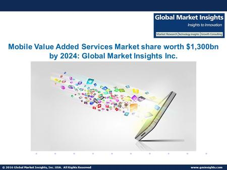 © 2016 Global Market Insights, Inc. USA. All Rights Reserved  Fuel Cell Market size worth $25.5bn by 2024 Mobile Value Added Services.