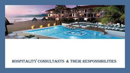 Hospitality Consultants & Their Responsibilities.