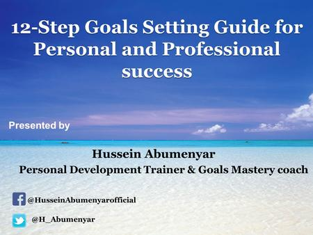 12-Step Goals Setting Guide for Personal and Professional Success by Hussein Abumenyar