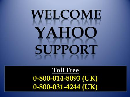 Dial Now Free 0-800-031-4244 Yahoo Support Phone Number UK