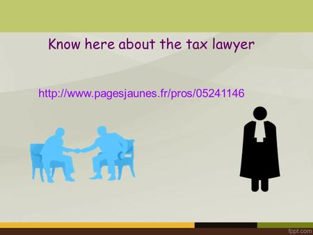 Know here about the tax lawyer