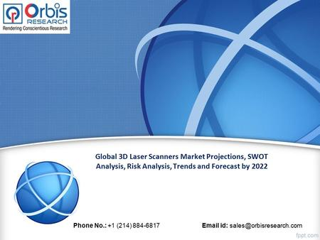 Global 3D Laser Scanners Market Projections, SWOT Analysis, Risk Analysis, Trends and Forecast by 2022 Phone No.: +1 (214) id: