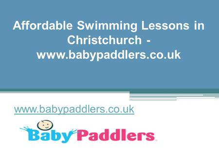 Affordable Swimming Lessons in Christchurch - www.babypaddlers.co.uk