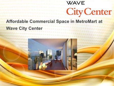 Affordable Commercial Space in MetroMart at Wave City Center.
