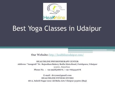 Best Yoga Classes in Udaipur Our Website:  HEALTHLINE PHYSIOTHERAPY CENTER Address: Anugrah