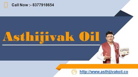 Asthijivak Oil Call Now :