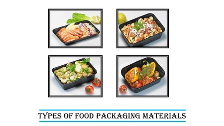 Types of Food Packaging Materials.