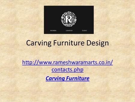 Carving Furniture Design  contacts.php Carving Furniture.