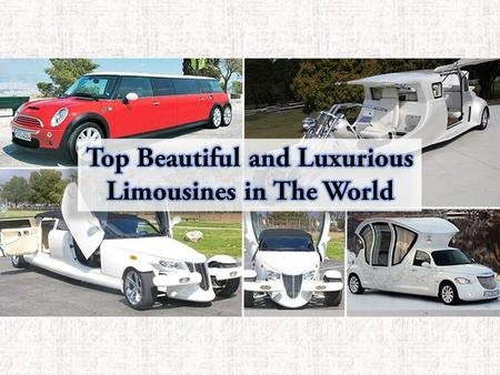 Top Beautiful and Luxurious Limousines in The World