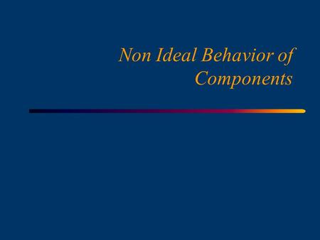 Non Ideal Behavior of Components, Copyright F. Canavero, R. Fantino Licensed to HDT - High Design Technology NIB_2 Course outline.
