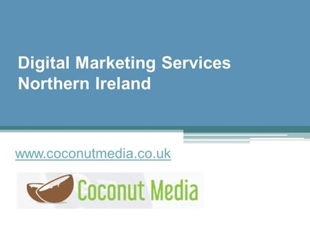 Digital Marketing Services Northern Ireland - www.coconutmedia.co.uk