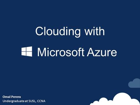 Clouding with Microsoft Azure