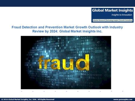 © 2016 Global Market Insights, Inc. USA. All Rights Reserved  Fuel Cell Market size worth $25.5bn by 2024 Fraud Detection and Prevention.
