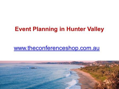 Event Planning in Hunter Valley
