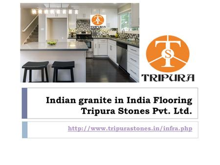 Indian granite in India Flooring Tripura Stones Pvt. Ltd.