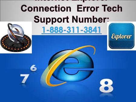 1-888-311-3841 Internet Explorer Connection Error Tech Support Number