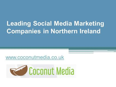 Leading Social Media Marketing Companies in Northern Ireland - www.coconutmedia.co.uk