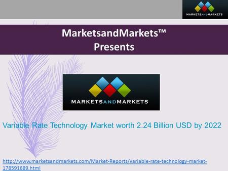 MarketsandMarkets™ Presents html Variable Rate Technology Market.