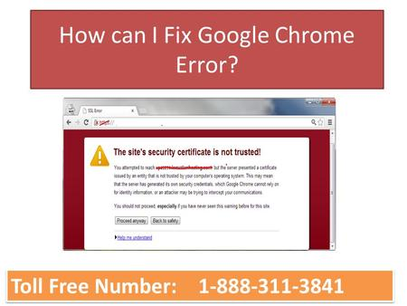 How can I Fix Google Chrome Error? Toll Free Number:
