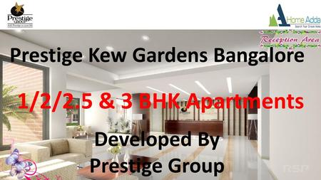 Prestige Kew Gardens Bangalore 1/2/2.5 & 3 BHK Apartments Developed By Prestige Group.