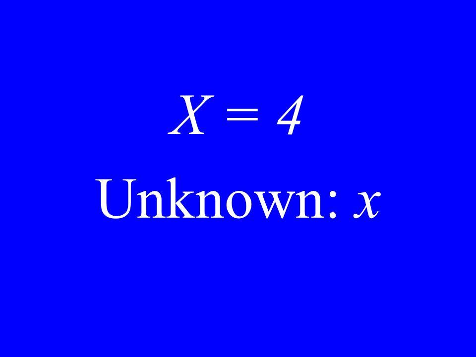 x = 4 y = 7 Unknown: x, y
