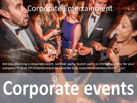 Dependable Corporate Entertainment Agencies in London