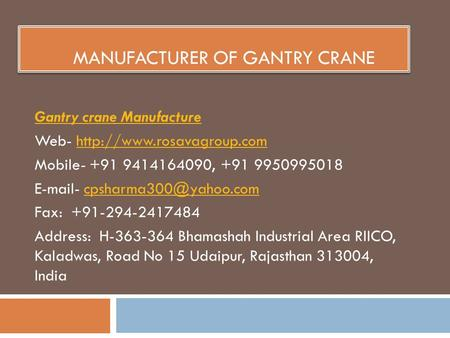 MANUFACTURER OF GANTRY CRANE Gantry crane Manufacture Web-  Mobile ,