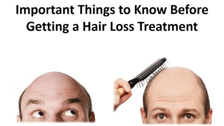 Important Things to Know Before Getting a Hair Loss Treatment