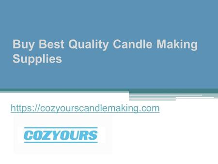 Buy Best Quality Candle Making Supplies https://cozyourscandlemaking.com.