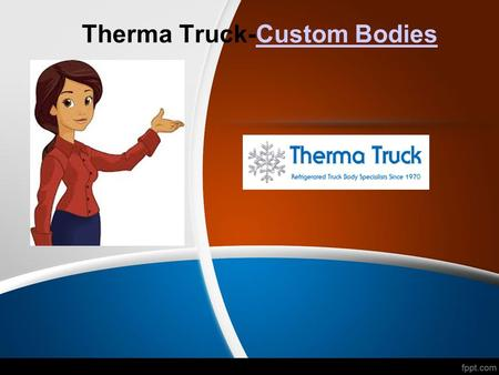 Therma Truck-Custom Bodies