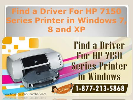 Find a Driver For HP 7150 Series Printer in Windows 7, 8 and XP.