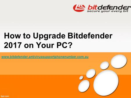 How to Upgrade Bitdefender 2017 on Your PC?