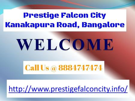 Prestige Falcon City Overview Prestige Falcon City By Prestige Group is Luxury Mixed Use Development, Located at.