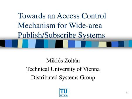Miklós Zoltán Technical University of Vienna Distributed Systems Group
