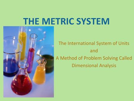 THE METRIC SYSTEM The International System of Units and