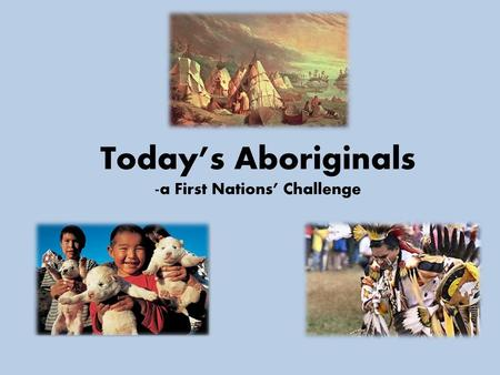 -a First Nations' Challenge