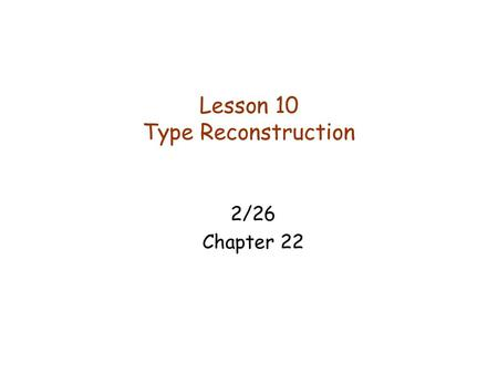 Lesson 10 Type Reconstruction
