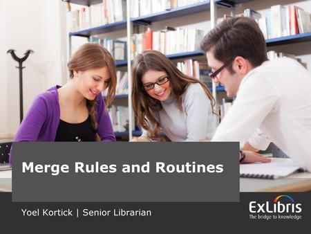 Merge Rules and Routines