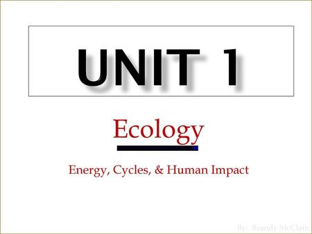 Ecology Energy, Cycles, & Human Impact