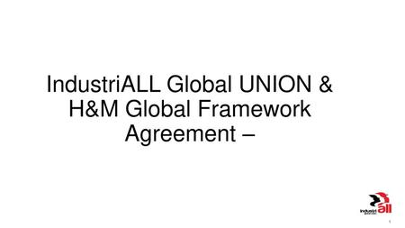 IndustriALL Global UNION & H&M Global Framework Agreement –