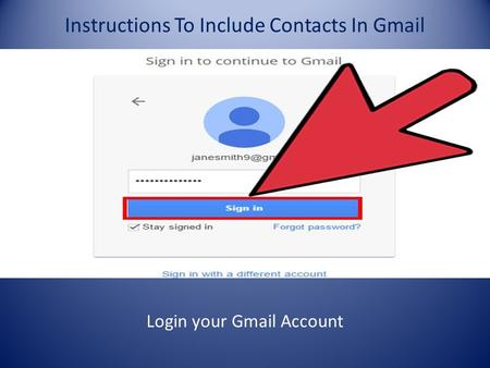 Instructions To Include Contacts In Gmail Login your Gmail Account.