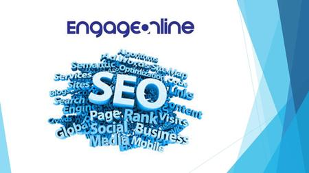 Engage online is SEO online marketing company turns traffic into phone calls. For More detail visit: www.engageonline.com.au
