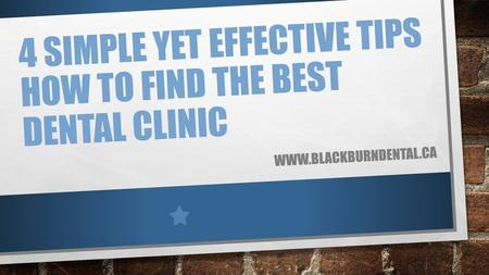 4 Simple Yet Effective Tips How to Find the Best Dental Clinic