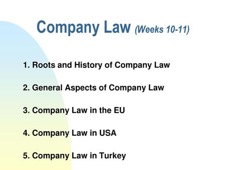 Company Law (Weeks 10-11) 1. Roots and History of Company Law