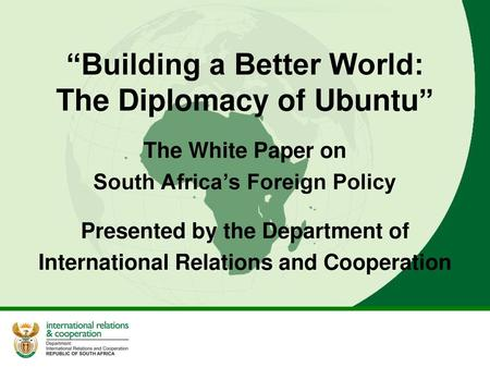 """Building a Better World: The Diplomacy of Ubuntu"""