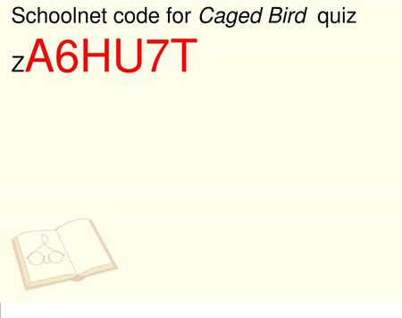Schoolnet code for Caged Bird  quiz