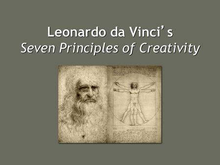 Leonardo da Vinci's Seven Principles of Creativity