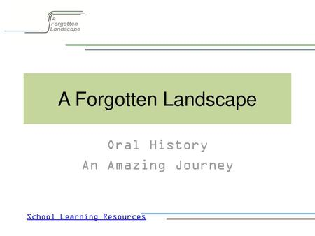 Oral History An Amazing Journey